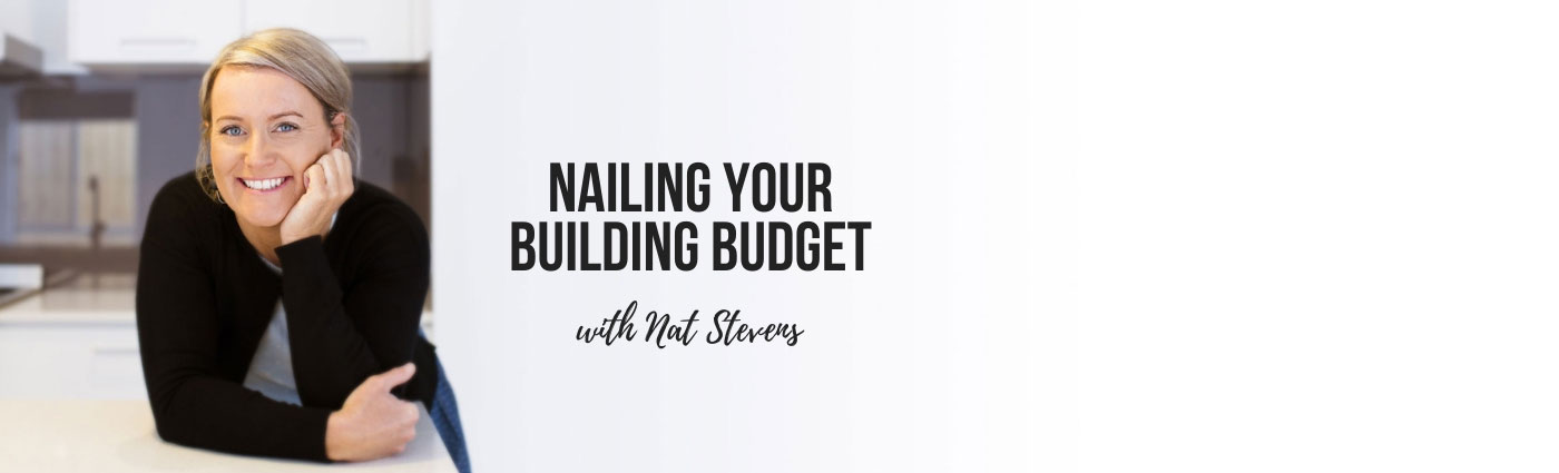 nailing your building budget with nat stevens